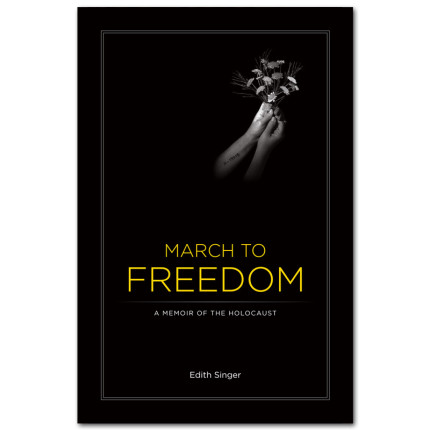 March to Freedom A Memoir of the Holocaust Front Book Cover